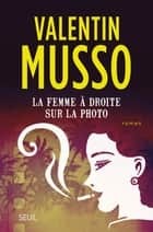 La femme à droite sur la photo ebook by Valentin Musso