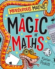 Murderous Maths: The Magic of Maths ebook by Kjartan Poskitt