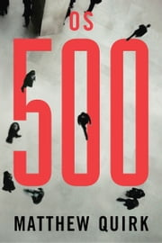 Os 500 ebook de Matthew Quirk