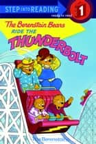 The Berenstain Bears Ride the Thunderbolt ebook by Stan Berenstain, Jan Berenstain