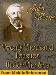 Twenty Thousand Leagues Under The Sea (Mobi Classics) ebook by Jules Verne