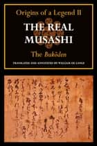 The Real Musashi II: The Bukoden ebook by Toyoda Masanaga, William de Lange, translator