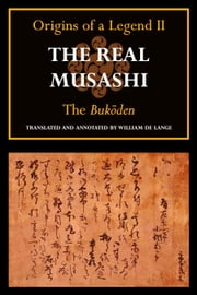 The Real Musashi II: The Bukoden ebook by Toyoda Masanaga,William de Lange, translator