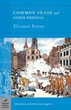 Common Sense and Other Writings (Barnes & Noble Classics Series) ebook by Thomas Paine, Joyce Appleby, Joyce Appleby
