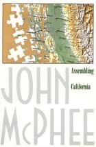 Assembling California ebook by John McPhee