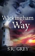 Wickingham Way - A Harbour Falls Mystery, #3 ebook by S.R. Grey