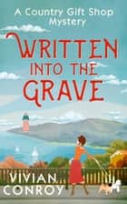Written into the Grave (A Country Gift Shop Cozy Mystery series, Book 3) ebook by