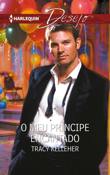 O meu príncipe encantado ebook by Tracy Kelleher