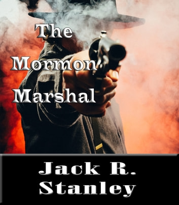 The Mormon Marshal ebook by Jack R. Stanley