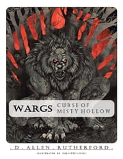 Wargs: Curse of Misty Hollow ebook by D. Allen Rutherford