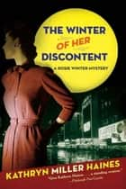 The Winter of Her Discontent - A Rosie Winter Mystery ebook by Kathryn Miller Haines