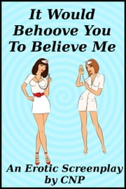 It Would Behoove You To Believe Me ebook by CNP