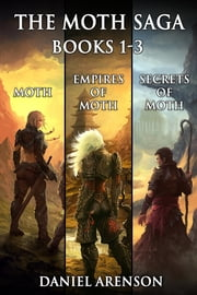 The Moth Saga - Books 1-3 ebook by Daniel Arenson