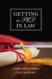 Getting a PhD in Law ebook by Caroline Morris,Cian C Murphy