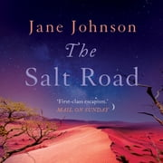 The Salt Road audiobook by Jane Johnson