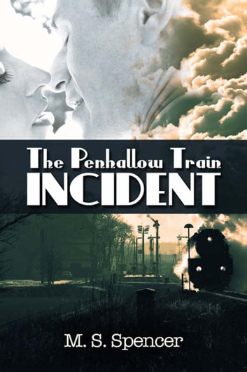 The Penhallow Train Incident ebook by M. S. Spencer