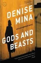 Gods and Beasts - A Novel eBook by Denise Mina