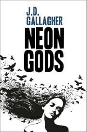 Neon Gods ebook by J.D. Gallagher