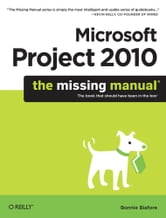 Microsoft Project 2010: The Missing Manual ebook by Bonnie Biafore