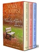 A Family Affair Boxed Set 4 - Books 10-12 ebook by Mary Campisi