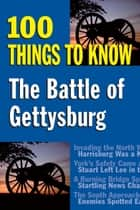 The Battle of Gettysburg - 100 Things to Know ebook by Sandy Allison