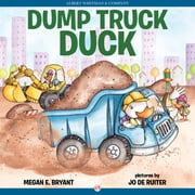 Dump Truck Duck ebook by Jo De Ruiter,Megan E Bryant
