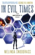In Evil Times - Imperials 2 ebook by Melinda Snodgrass