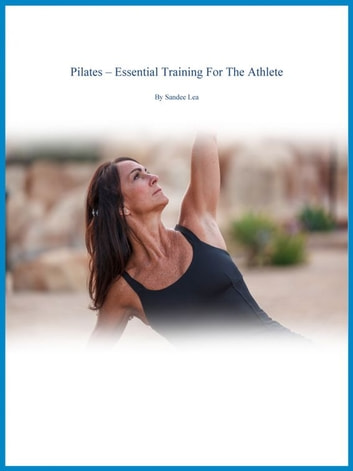 Pilates: Essential Training for the Athlete ebook by Sandee Lea