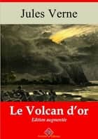 Le volcan d'or - Nouvelle édition augmentée | Arvensa Editions ebook by Jules Verne