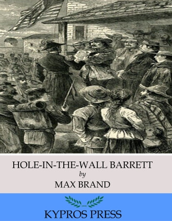 Hole-In-The-Wall Barrett ebook by Max Brand