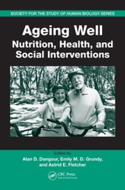 Ageing Well: Nutrition, Health, and Social Interventions ebook by Dangour, Alan D.