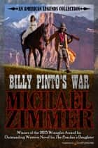 Billy Pinto's War ebook by Michael Zimmer