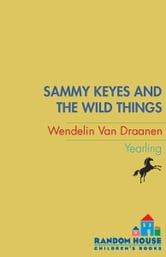 Sammy Keyes and the Wild Things ebook by Wendelin Van Draanen