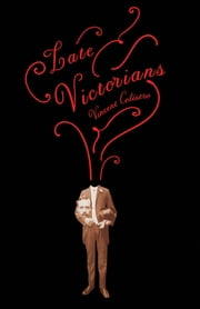 Late Victorians ebook by Vincent Colistro