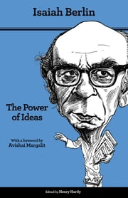 The Power of Ideas ebook by Isaiah Berlin,Henry Hardy,Avishai Margalit