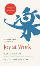 Joy at Work - Organizing Your Professional Life ebook by Marie Kondo, Scott Sonenshein