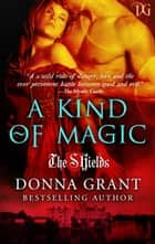 A Kind of Magic ebook by Donna Grant