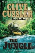The Jungle ebook by Clive Cussler,Jack Du Brul