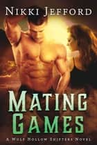 Mating Games ebook by Nikki Jefford