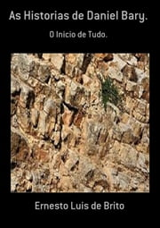 As Historias De Daniel Bary. ebook by Ernesto Luis De Brito