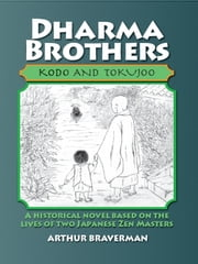 Dharma Brothers Kodo and Tokujoo ebook by Arthur Braverman