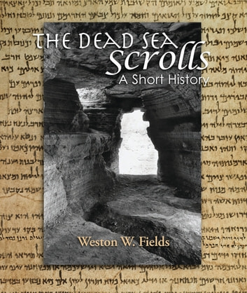The Dead Sea Scrolls - A Short History ebook by Weston Fields