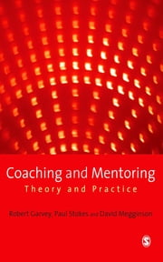 Coaching and Mentoring - Theory and Practice ebook by Bob Garvey,Paul Stokes,Professor David Megginson