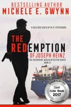 The Redemption of Joseph Heinz - The Checkpoint, Berlin Detective Series, #3 ebook by Michele E. Gwynn