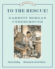 To the Rescue! ebook by Monica Kulling,David Parkins