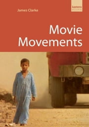 Movie Movements ebook by James Clarke