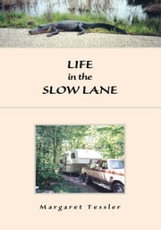 Life in the Slow lane ebook by Margaret Tessler