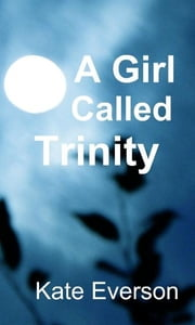 A Girl Called Trinity ebook by Kate Everson
