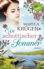 Ein schottischer Sommer - Roman ebook by Maryla Krüger