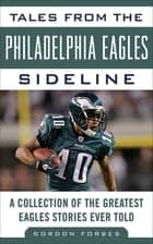 Tales from the Philadelphia Eagles Sideline ebook by Gordon Forbes